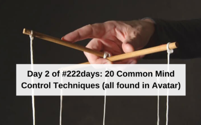 Day 2 of #222days: 20 Most Common Mind Control Techniques (all found in Avatar)