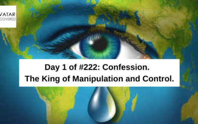 Day 1 of #222days: Intro to Confession – the King of Manipulation and Control