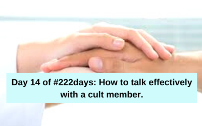 Day 14 of #222days: How to Talk Effectively with a Cult Member.