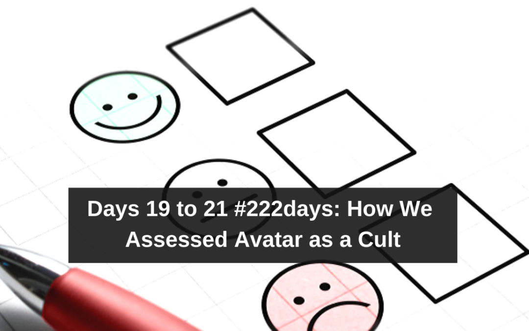Days 19 to 21 #222days: How We Assessed Avatar as a Cult? (video)