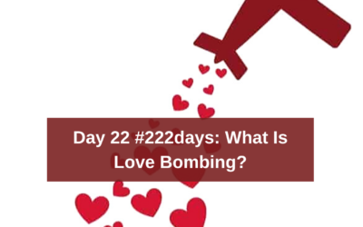 Day 22 of #222days: What is Love Bombing?