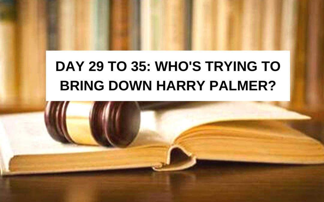DAY 29 TO 35: Who's Trying to Bring Down Harry Palmer?