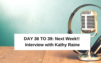 Days 36 to 39 of #222days:  Next Week!! Interview with Kathy Raine