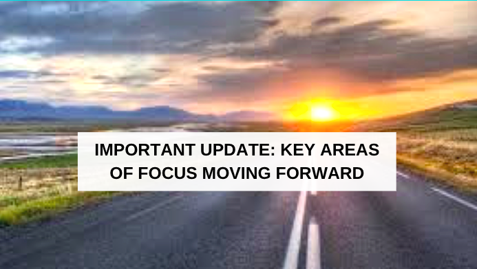 Important Update: Key Areas of Focus Moving Forward
